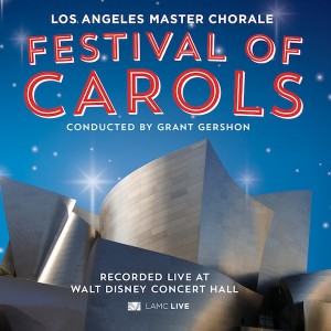"Los Angeles Master Chorale ""Festival of Carols"" CD and Digital Download"