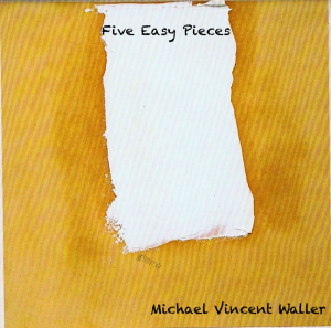 Michael_Vincent_Waller_-_Five_Easy_Pieces_-_cover[1]