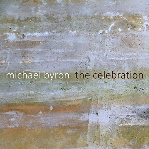 CD Reviews » Michael Byron – The Celebration