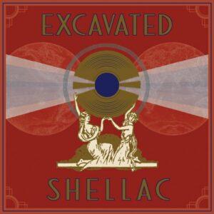 Excavated Shellac via Dust to Digital